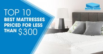 Top 10 Best Mattresses Priced Under $300